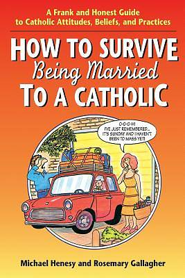 Picture of How to Survive Being Married to a Catholic