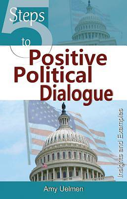 5 Steps to Positive Political Dialogue