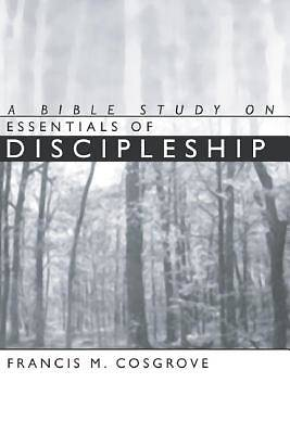 A Bible Study on Essentials of New Life