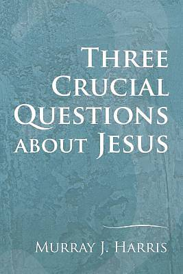 Picture of 3 Crucial Questions about Jesus