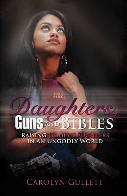 Daughters, Guns, and Bibles