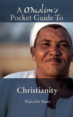 A Muslims Pocket Guide to Christianity