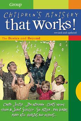 Childrens Ministry That Works, revised and updated