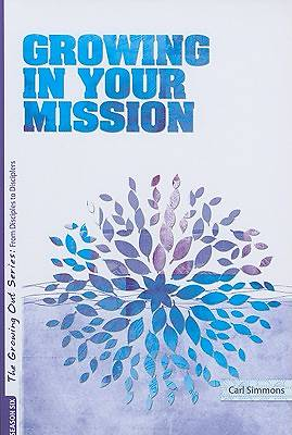 Growing Out Season 6 - Growing in Your Mission