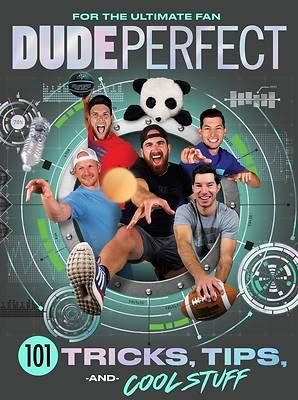 Picture of Dude Perfect 101 Tricks, Tips, and Cool Stuff
