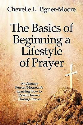 The Basics of Beginning a Lifestyle of Prayer