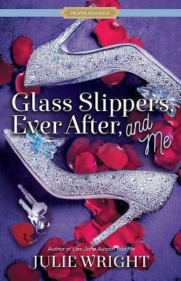 Picture of Glass Slippers, Ever After, and Me