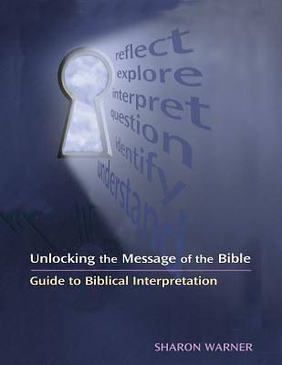 Unlocking the Message of the Bible