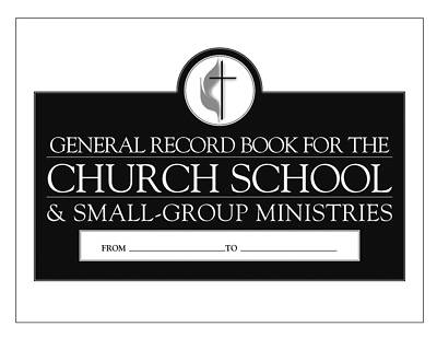 General Record Book for the Church School & Small-Group Ministries