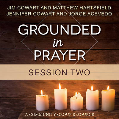 Picture of Grounded in Prayer Streaming Video Session 2
