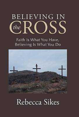 Believing in the Cross