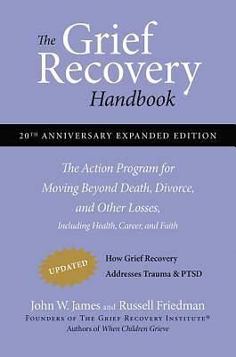 The Grief Recovery Handbook, (20th Anniversary Exp Ed)