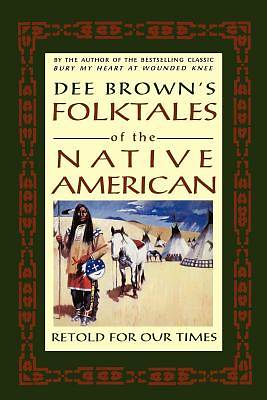 Dee Browns Folktales of the Native American