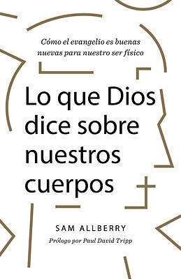 Picture of Lo Que Dios Dice Sobre Tu Cuerpo