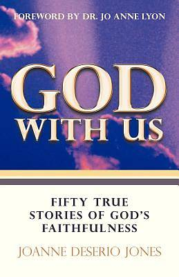 Picture of God with Us-Fifty True Stories of God's Faithfulness