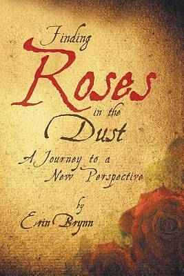 Picture of Finding Roses in the Dust