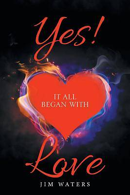 Picture of Yes! It All Began with Love