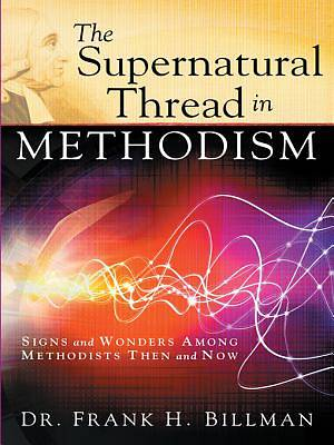 The Supernatural Thread in Methodism [ePub Ebook]