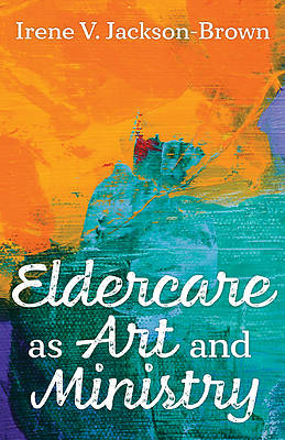 Picture of Eldercare as Art and Ministry