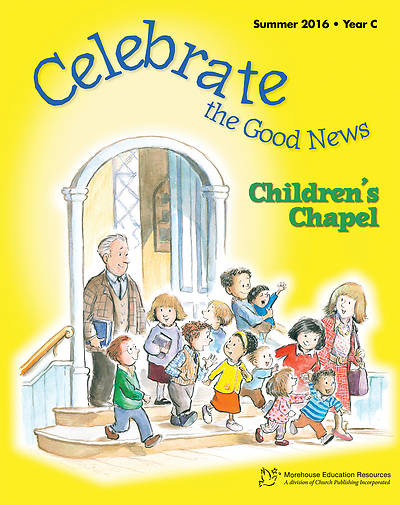Picture of Celebrate the Good News: Children's Chapel RCL Summer 2016