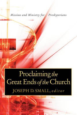 Picture of Proclaiming the Great Ends of the Church