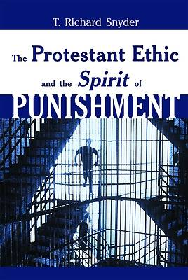 Picture of The Protestant Ethic and the Spirit of Punishment