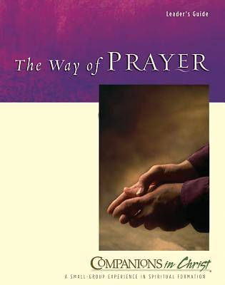 Companions in Christ: The Way of Prayer - Leaders Guide