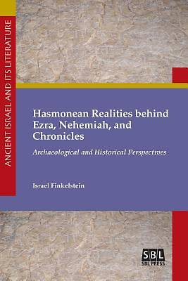 Hasmonean Realities Behind Ezra, Nehemiah, and Chronicles