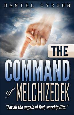 Picture of The Command of Melchizedek
