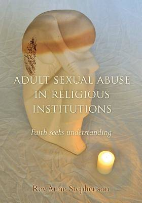 Adult Sexual Abuse in Religious Institutions