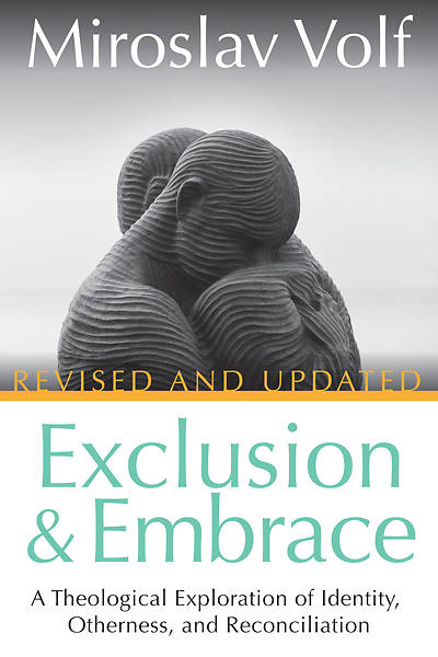 Picture of Exclusion and Embrace, Revised and Updated