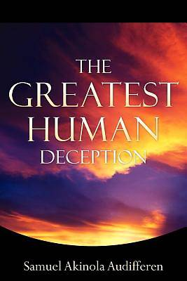 The Greatest Human Deception