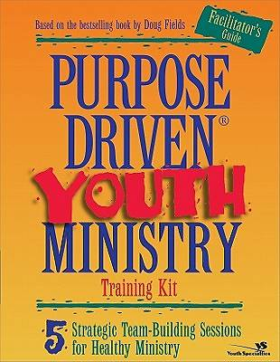 Purpose Driven Youth Ministry Training Kit Additional Facilitators Guide