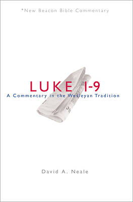 New Beacon Bible Commentary, Luke 1-9