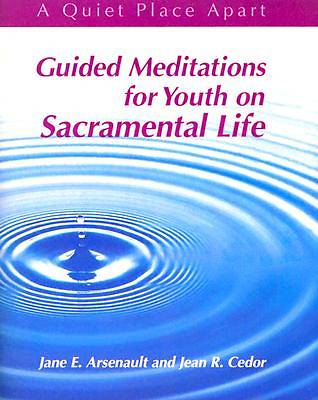 Guided Meditations for Youth on Sacramental Life