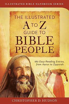 The Illustrated A to Z Guide to Bible People