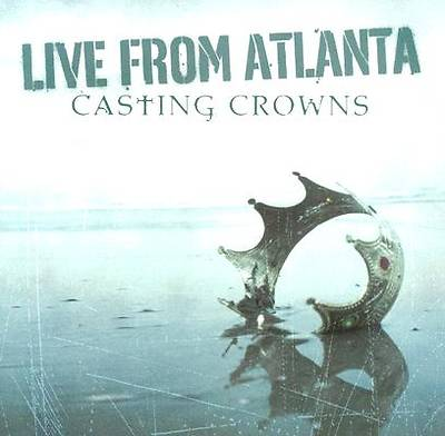 Casting Crowns - Live from Atlanta With CD