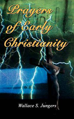 Prayers of Early Christianity