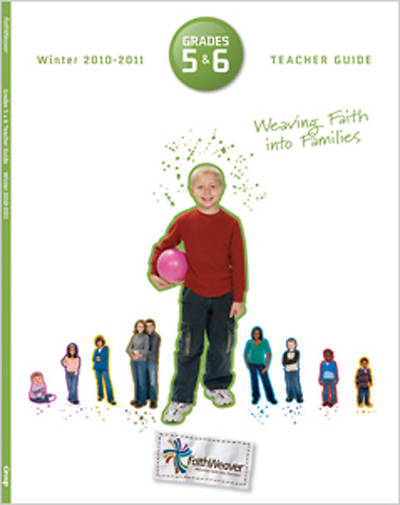 Picture of FaithWeaver Grades 5 & 6 Teacher Guide