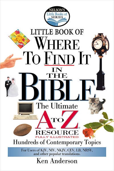 Nelsons Little Book Where to Find It in the Bible