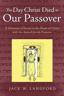Picture of The Day Christ Died as Our Passover