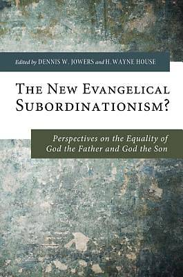 Picture of The New Evangelical Subordinationism?