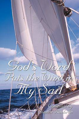 Gods Word Puts the Wind in My Sail