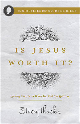 Is Jesus Worth It?
