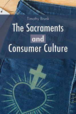 Picture of The Sacraments and Consumer Culture