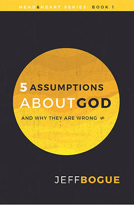 Picture of 5 Assumptions about God and Why They Are Wrong