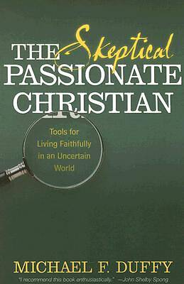 The Skeptical, Passionate Christian