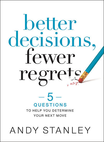 Picture of Better Decisions, Fewer Regrets