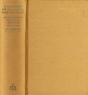 Picture of A Grammar of the Greek New Testament in the Light of Historical Research
