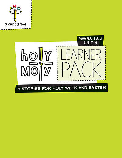 Holy Moly Grades 3-4 Learner Leaflets Year 1 Unit 4